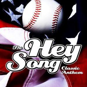 Image for 'The Hey Song - Baseball Theme'