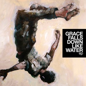 Image for 'Grace Falls Down Like Water ep'