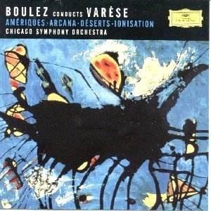 Bild för 'Boulez conducts Varèse: Amériques / Arcana / Déserts / Ionisation (Chicago Symphony Orchestra feat. conductor: Pierre Boulez)'