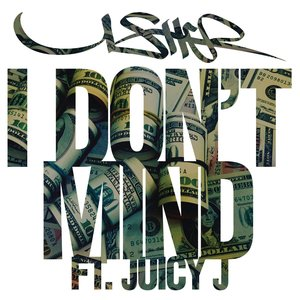 Image for 'I Don't Mind (feat. Juicy J)'