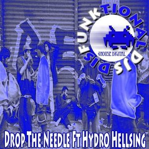 Image for 'Drop The Needle Ft Hydro Hellsing'