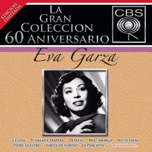 Image for 'La Gran Coleccion Del 60 Aniversario CBS - Eva Garza'
