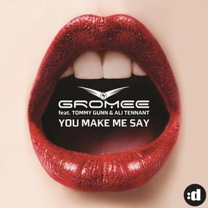Image for 'You Make Me Say (feat. Tommy Gunn & Ali Tennant)'