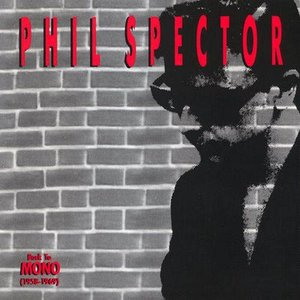 Image for 'Phil Spector: Back To Mono (1958-1969) (Disc 1)'