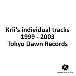 Image for 'Krii's individual tracks released on Tokyo Dawn Records'
