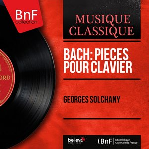Image for 'Bach: Pièces pour clavier (Mono Version)'