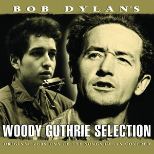 Image for 'Bob Dylan's Woody Guthrie Selection'