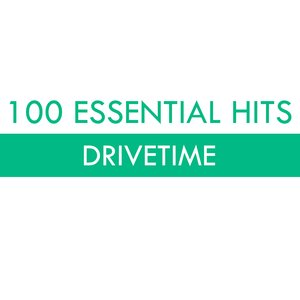 Image for '100 Essential Hits - Drivetime'