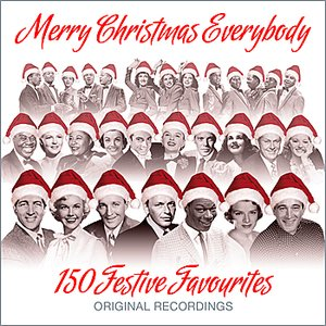 Image for 'Merry Christmas Everybody - 150 Festive Favourites'
