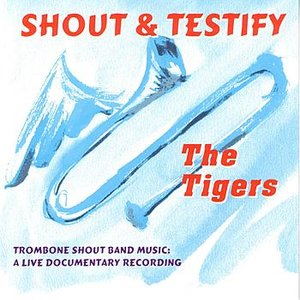 Image pour 'Shout & Testify - Trombone Shout Band Music A Live Documentary Recording'