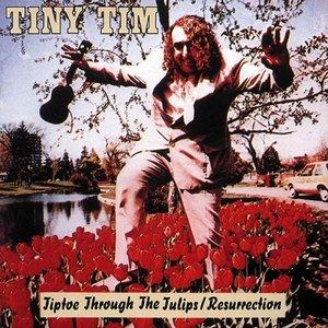 Image for 'Tiptoe through the Tulips: Resurrection'
