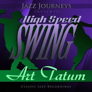 Image for 'Jazz Journeys Presents High Speed Swing - Art Tatum'