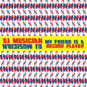 Image pour 'My Friend is a Record Player'