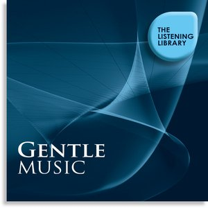 Image for 'Gentle Music - The Listening Library'