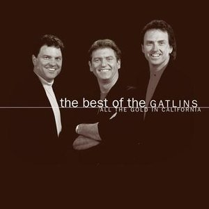 Image for 'The Best Of The Gatlins:  All The Gold In California'