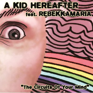 Image pour 'Circuits of Your Mind (feat. Rebekkamaria)'