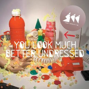 Image for 'You look much better undressed'