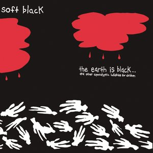 Image for 'The Earth is Black (and Other Apocalyptic Lullabies for Children)'