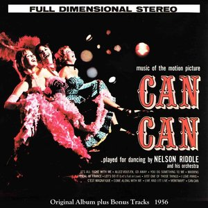 Image for 'Can Can Played for Dancing By Nelson Riddle (Original Album Plus Bonus Tracks 1956)'