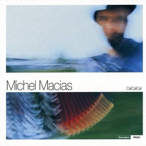 Image for 'Michel Macias, Ca?Ca?Ca'