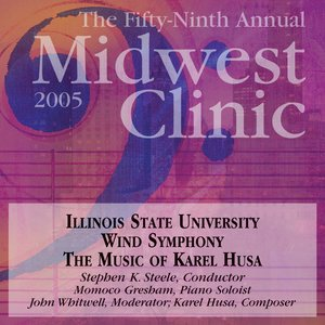 Image for '2005 Midwest Clinic: Illinois State University Wind Symphony'