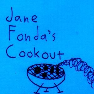 Image for 'jane fonda's cookout'