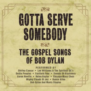 Bild für 'Gotta Serve Somebody - The Gospel Songs Of Bob Dylan'