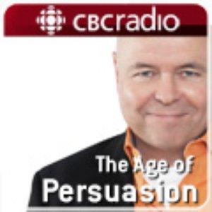 Image for 'The Age of Persuasion from CBC Radio'
