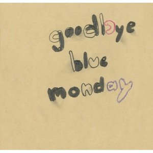 Image for 'Goodbye Blue Monday (Rallye Records)'