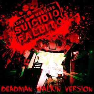 Bild für 'Suicidio fallito (Deadman Walkin Version)'