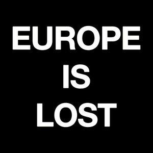 Bild für 'Europe Is Lost'