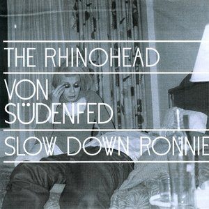 Image for 'The Rhinohead / Slow Down Ronnie'