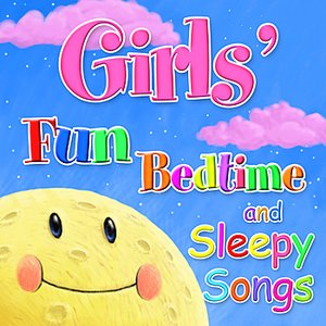 Image pour 'Fun Bedtime for Girls - Favorite Bedtime Songs Especially for Girls'