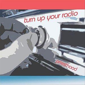 Imagem de 'Turn Up Your Radio'