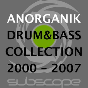 Image for 'Anorganik : Drum & Bass Collection 2000-2007'