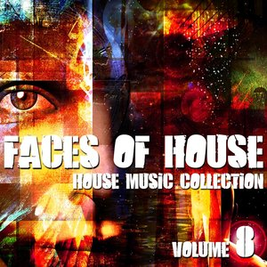 Image for 'Faces of House (House Music Collection, Vol. 8)'
