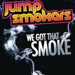 Image for 'We Got That Smoke'