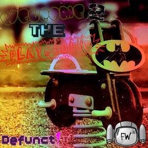 Image for 'Welcome To The Playground (Fw2 & Defunct!)'