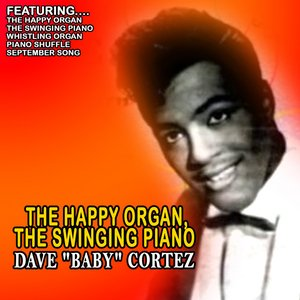 Image for 'The Happy Organ, the Swingin' Piano'