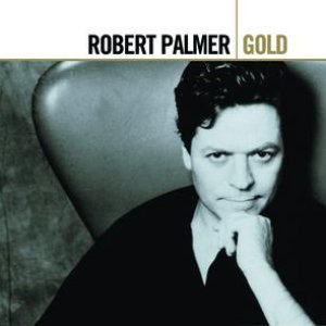 Image for 'Robert Palmer - Gold (2 Discs)'
