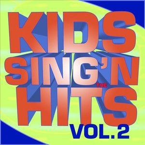 Image for 'Kids Sing'n The Hits Vol. 2'