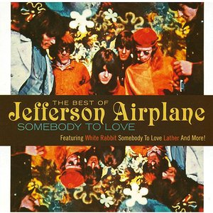 Image for 'The Best of Jefferson Airplane: Somebody to Love'
