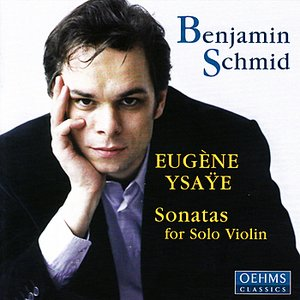 Image for 'Eugène Ysaÿe: Six Sonatas for Solo Violin, Op. 27'