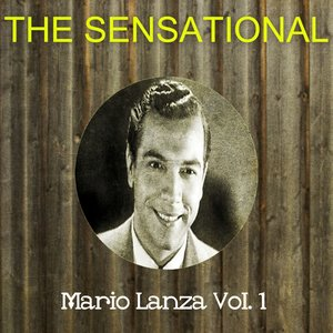 Image for 'The Sensational Mario Lanza Vol 01'