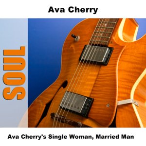 Image for 'Ava Cherry's Single Woman, Married Man'
