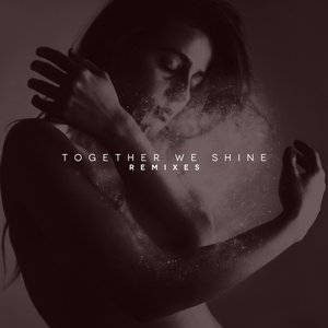 Image pour 'Together We Shine - Remixes'