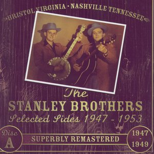 Image pour 'Lester Flatt & Earl Scruggs And The Stanley Brothers Selected Sides 1947 - 1953'