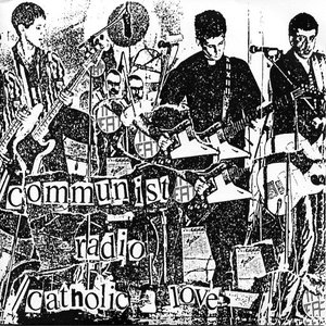Image for 'Communist Radio / Catholic Love'