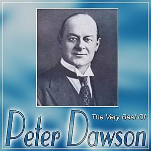 Image for 'The Very Best Of Peter Dawson'