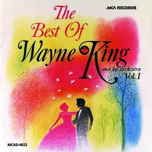 Image for 'The Best Of Wayne King And His Orchestra - Vol. 1'